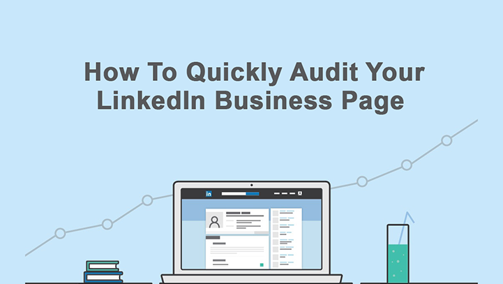 How To Quickly Audit Your LinkedIn Business Page