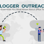 Blogger Outreach: The Essentials You Must Know About (Plus Tools)